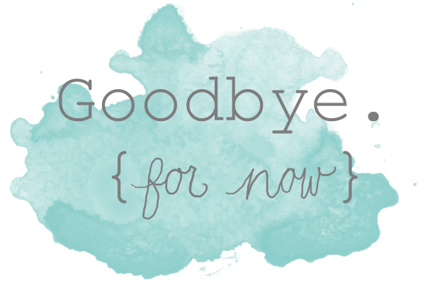goodbye-for-now-blog
